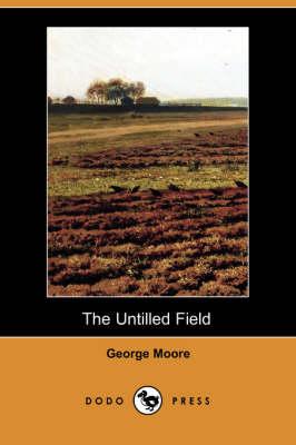 The Untilled Field (Dodo Press) (Paperback)