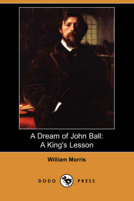 A Dream of John Ball: A King's Lesson (Dodo Press) (Paperback)