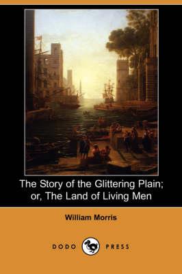 The Story of the Glittering Plain; Or, the Land of Living Men (Dodo Press) (Paperback)