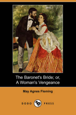The Baronet's Bride; Or, a Woman's Vengeance (Dodo Press) (Paperback)
