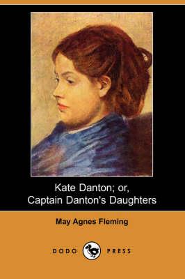 Kate Danton; Or, Captain Danton's Daughters (Dodo Press) (Paperback)