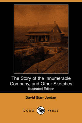 The Story of the Innumerable Company, and Other Sketches (Illustrated Edition) (Dodo Press) (Paperback)