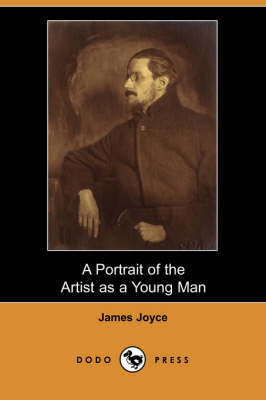A Portrait of the Artist as a Young Man (Dodo Press) (Paperback)