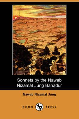Sonnets by the Nawab Nizamat Jung Bahadur (Paperback)