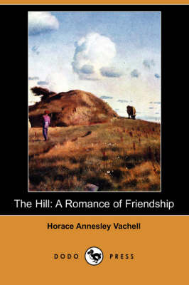 The Hill: A Romance of Friendship (Dodo Press) (Paperback)