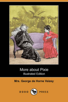 More about Pixie (Illustrated Edition) (Dodo Press) (Paperback)