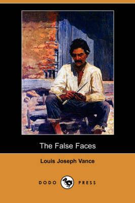 The False Faces (Dodo Press) (Paperback)