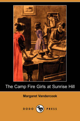 The Camp Fire Girls at Sunrise Hill (Dodo Press) (Paperback)