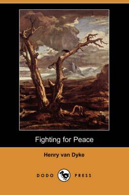 Fighting for Peace (Dodo Press) (Paperback)