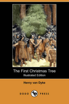 The First Christmas Tree (Illustrated Edition) (Dodo Press) (Paperback)
