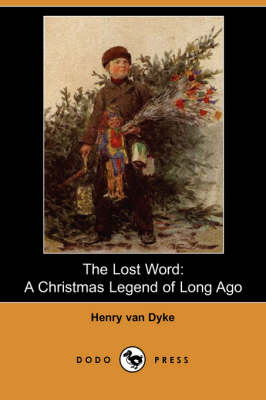 The Lost Word: A Christmas Legend of Long Ago (Dodo Press) (Paperback)