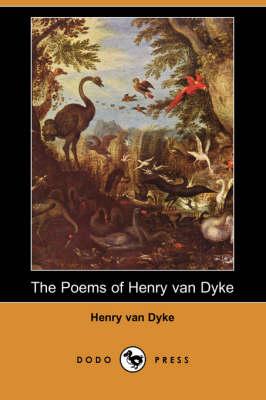 The Poems of Henry Van Dyke (Dodo Press) (Paperback)