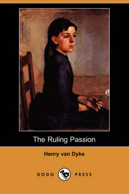 The Ruling Passion (Dodo Press) (Paperback)