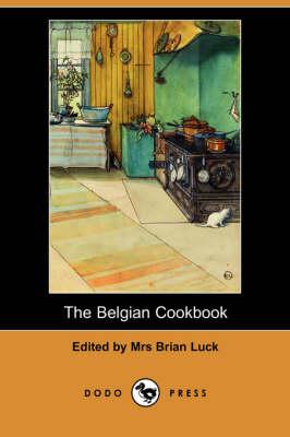 The Belgian Cookbook (Dodo Press) (Paperback)