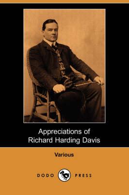 Appreciations of Richard Harding Davis (Dodo Press) (Paperback)