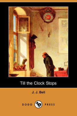 Till the Clock Stops (Dodo Press) (Paperback)