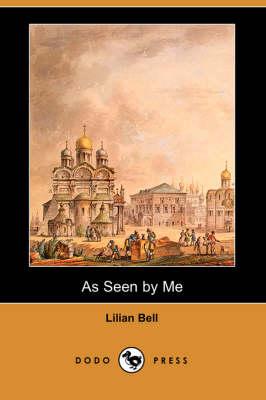 As Seen by Me (Dodo Press) (Paperback)