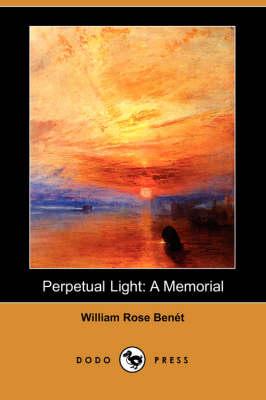 Perpetual Light: A Memorial (Dodo Press) (Paperback)