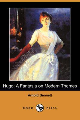 Hugo: A Fantasia on Modern Themes (Dodo Press) (Paperback)