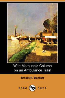 With Methuen's Column on an Ambulance Train (Dodo Press) (Paperback)