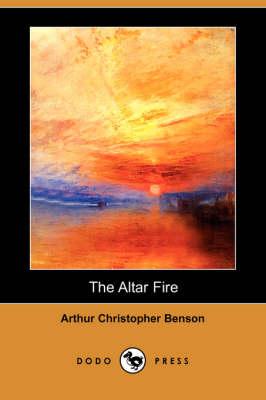 The Altar Fire (Dodo Press) (Paperback)