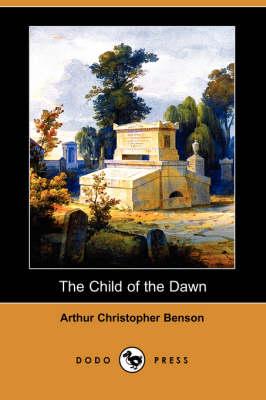 The Child of the Dawn (Dodo Press) (Paperback)