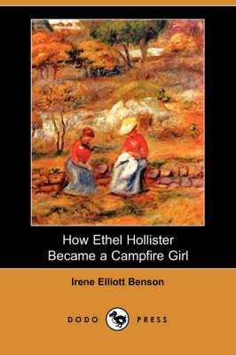 How Ethel Hollister Became a Campfire Girl (Dodo Press) (Paperback)