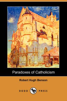 Paradoxes of Catholicism (Dodo Press) (Paperback)