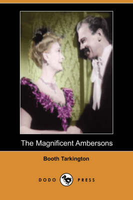 The Magnificent Ambersons (Dodo Press) (Paperback)
