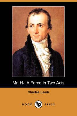 Mr. H-: A Farce in Two Acts (Dodo Press) (Paperback)