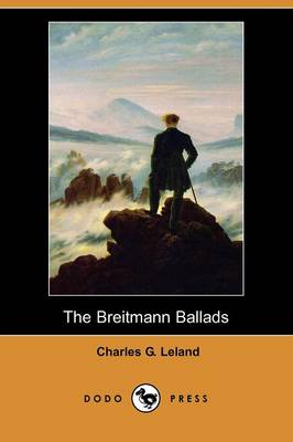 The Breitmann Ballads (Also Known as the Hans Breitmann Ballads) (Dodo Press) (Paperback)