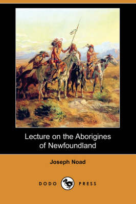 Lecture on the Aborigines of Newfoundland (Dodo Press) (Paperback)