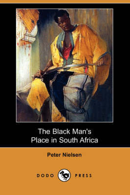 The Black Man's Place in South Africa (Dodo Press) (Paperback)