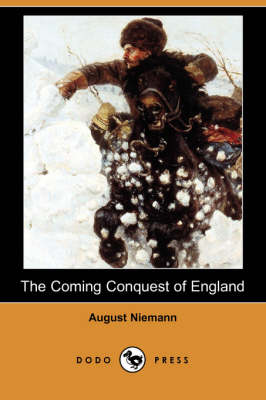 The Coming Conquest of England (Dodo Press) (Paperback)