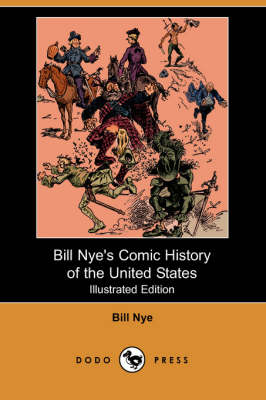 Bill Nye's Comic History of the United States (Illustrated Edition) (Dodo Press) (Paperback)