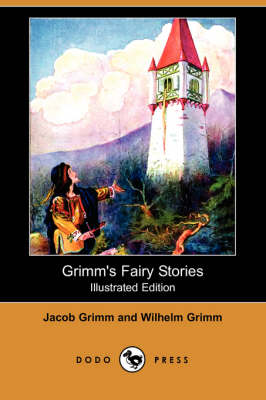 Grimm's Fairy Stories (Illustrated Edition) (Dodo Press) (Paperback)