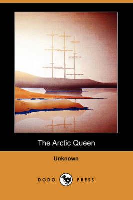 The Arctic Queen (Dodo Press) (Paperback)