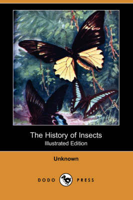 The History of Insects (Illustrated Edition) (Dodo Press) (Paperback)
