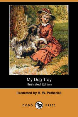 My Dog Tray (Illustrated Edition) (Dodo Press) (Paperback)