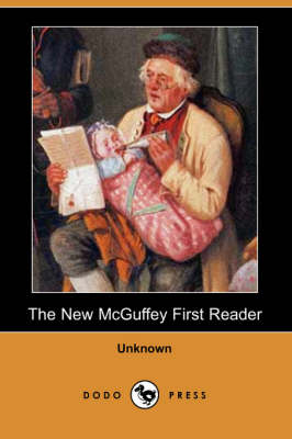 The New McGuffey First Reader (Dodo Press) (Paperback)