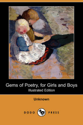 Gems of Poetry, for Girls and Boys (Illustrated Edition) (Dodo Press) (Paperback)