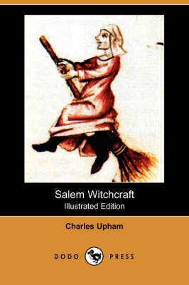 Salem Witchcraft (Illustrated Edition) (Dodo Press) (Paperback)