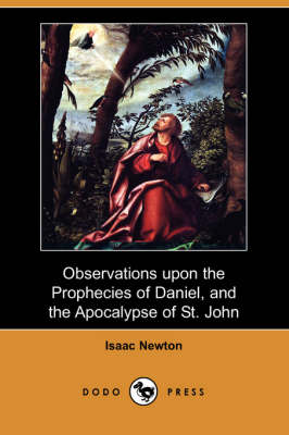 Observations Upon the Prophecies of Daniel, and the Apocalypse of St. John (Dodo Press) (Paperback)