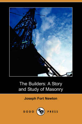 The Builders: A Story and Study of Masonry (Dodo Press) (Paperback)