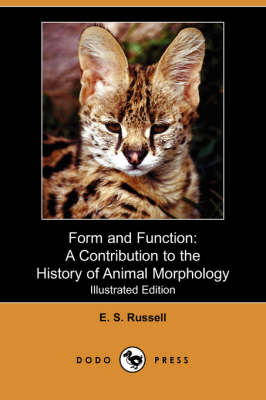 Form and Function: A Contribution to the History of Animal Morphology (Illustrated Edition) (Dodo Press) (Paperback)