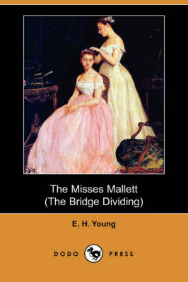 The Misses Mallett (the Bridge Dividing) (Dodo Press) (Paperback)