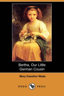 Bertha, Our Little German Cousin (Dodo Press) (Paperback)