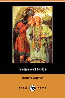 Tristan and Isolde (Dodo Press) (Paperback)