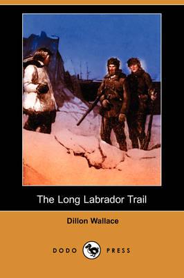 The Long Labrador Trail (Paperback)