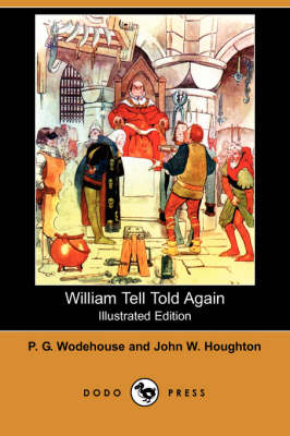 William Tell Told Again (Illustrated Edition) (Dodo Press) (Paperback)